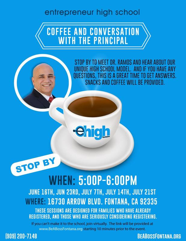 Flyer for Coffee with the Principal on June 16th, June 23rd, July 14th and July 21st from 5 pm to 6 pm. Picture of a white coffee cup and Dr. Ramos to the left our Principal for Entrepreneur High School.