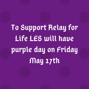 To Support Relay for Life LES will have purple day on Friday May 17th.png