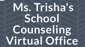 Ms. Trisha's School Counseling Virtual Office