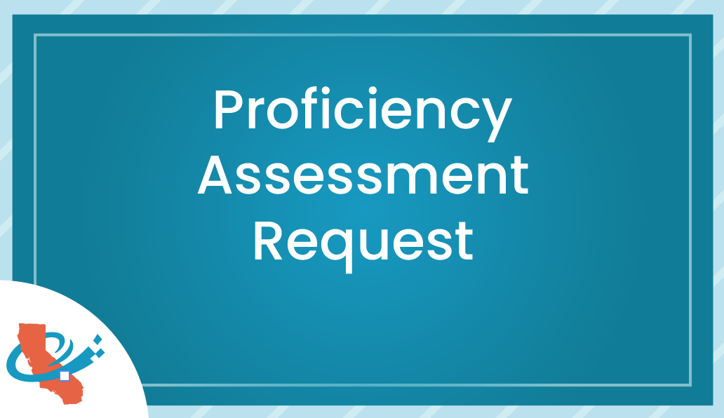 Proficiency Assessment Request