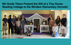 8th Grade Titans Present the Gift of a Tiny House to the Windsor Elementary Hornets