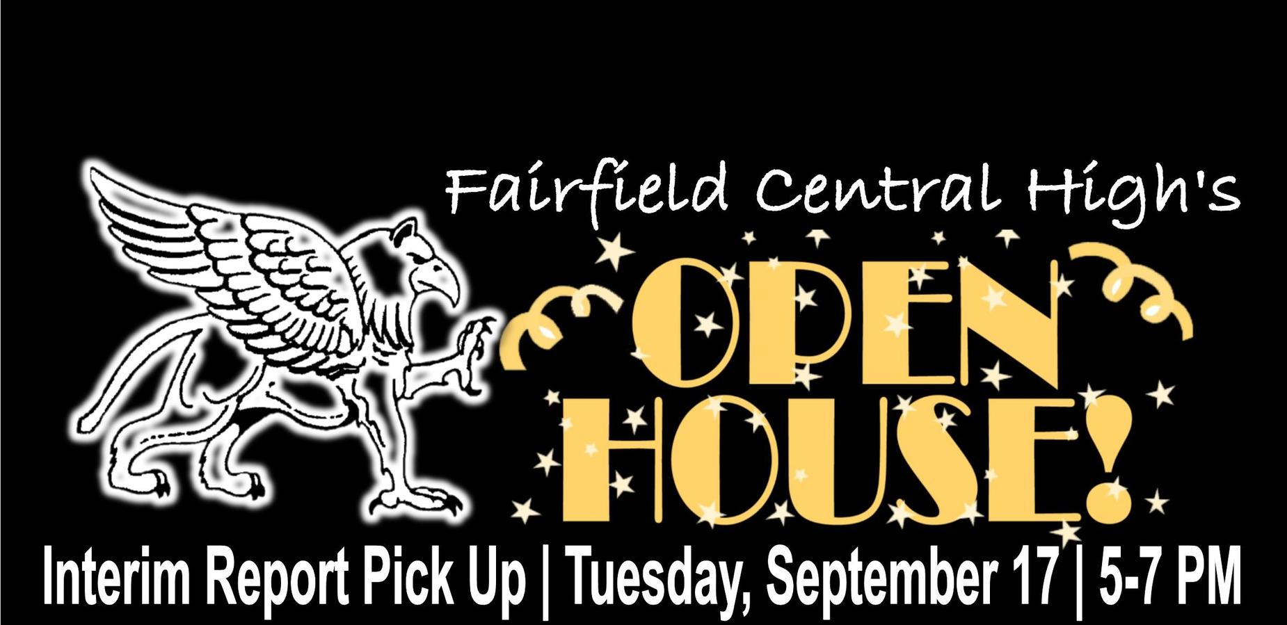 FCHS's Open House. Interim Report Pick up on Tuesday, September 17 from 5-7 PM.