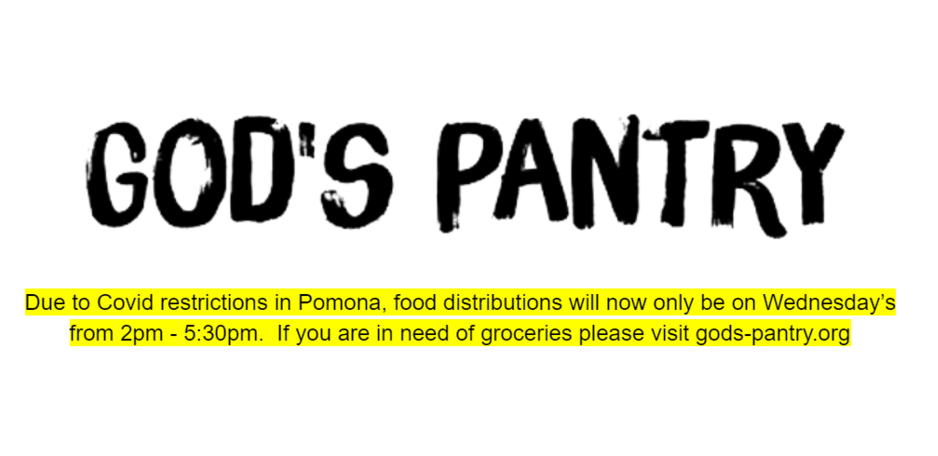 Updating the public on the new hours of God's pantry food distribution.  Wednesday's from 2-5:30