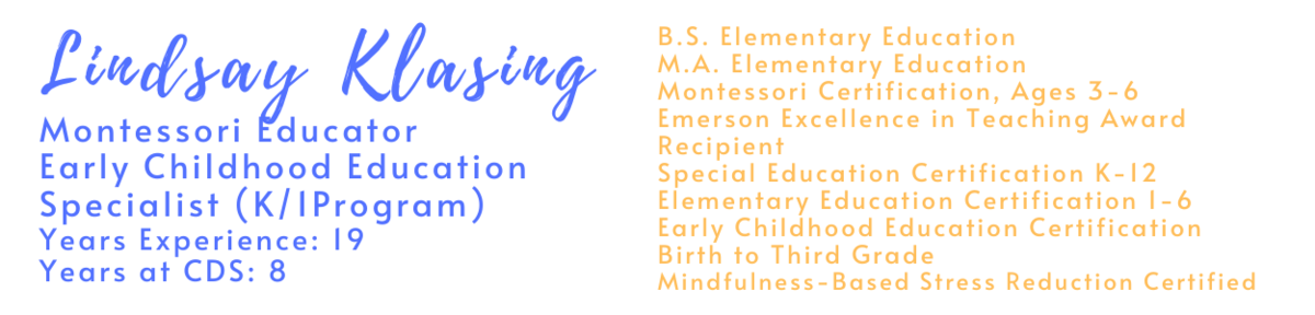 Emerson Excellence in Teaching Award Special Education Certification K-12 Elementary Education Certification 1-6 Early Childhood Education Certification birth to 3rd grade Mindfulness Based Stress Reduction Certified