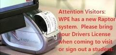 WPE uses Raptor to sign in visitors.  Please bring your driver license