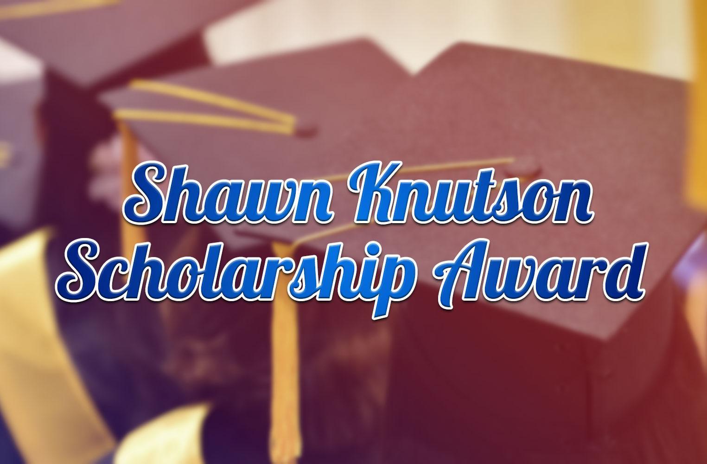 Shawn Knutson Scholarship Award