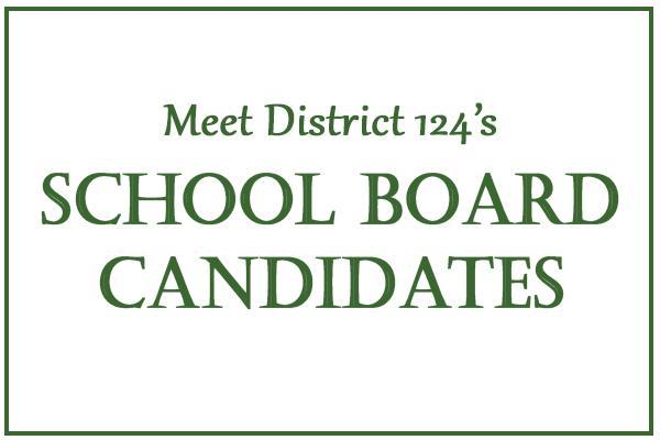 Meet candidates for the D124 Board of Education Thumbnail Image