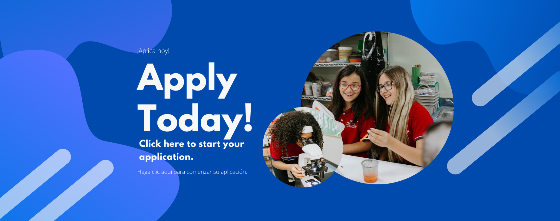 Apply Today! Click here to start your application. | ¡Aplica hoy!, Haga clic aquí para comenzar su aplicación.