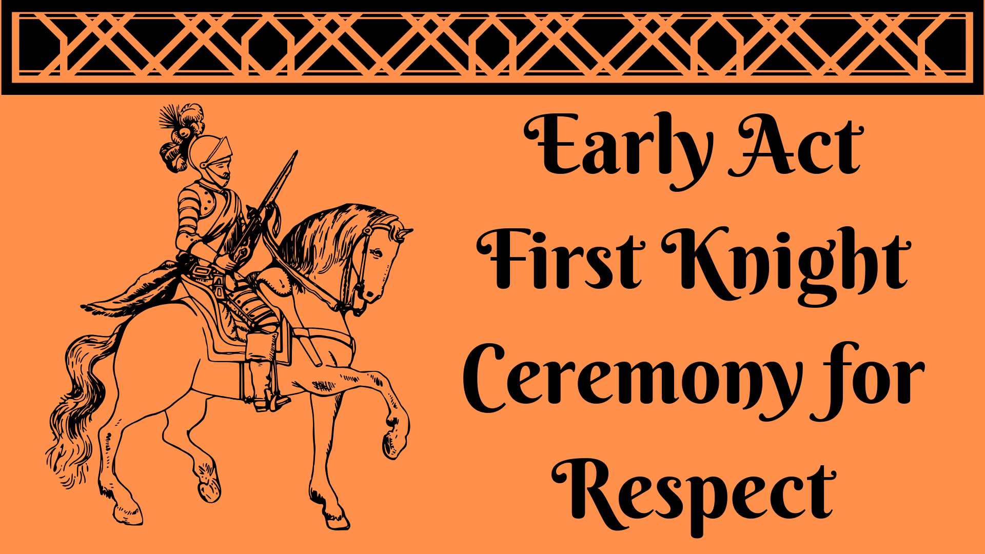 Early Act First Knight