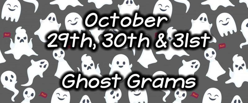Ghost Grams on Sale! October 29th - 31st Thumbnail Image
