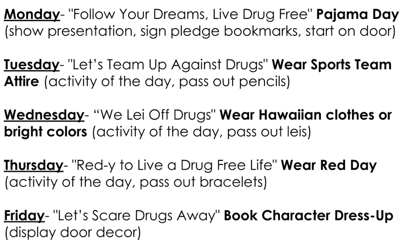 Red Ribbon Week activities: Monday- pajama day, Tuesday- sports team attire, Wednesday- Hawaiian clothes or bright colors, Thursday- Wear red day, Friday- book character dress up day