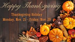 Thanksgiving Vacation Nov. 25-29