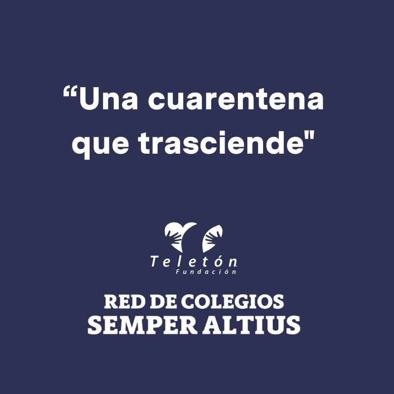 """La Red de Colegios Semper Altius y Fundación Teletón lanzan campaña: """"Una cuarentena que trasciende"""" Featured Photo"""