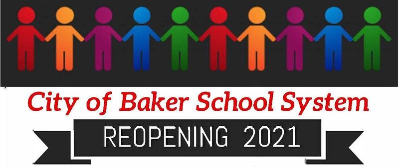 photo graphic that says City of Baker School System Reopening 2021