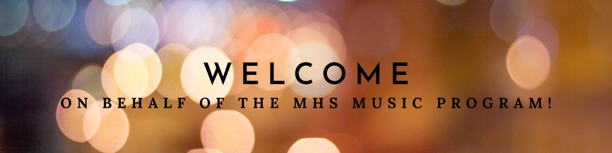 Welcome to the MHS Music Program!