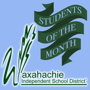 graphic reads Waxahachie I S D students of the month