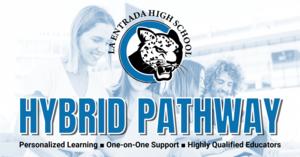 Hybrid Pathway at La Entrada High School in Yorba Linda.