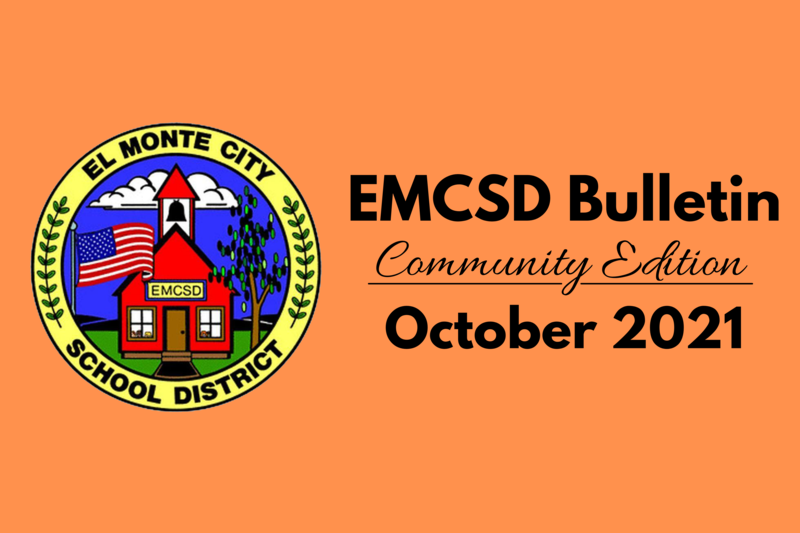 Graphic with El Monte City School District logo that reads: EMCSD Bulletin, Community Edition, October 2021