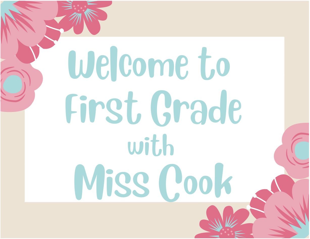 Welcome to First Grade with Miss Cook