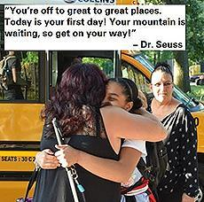 "Students arriving during the first day of school. ""You're off to Great Places! Today is your first day! Your mountain is waiting, So... get on your way!"" - Dr. Seuss"