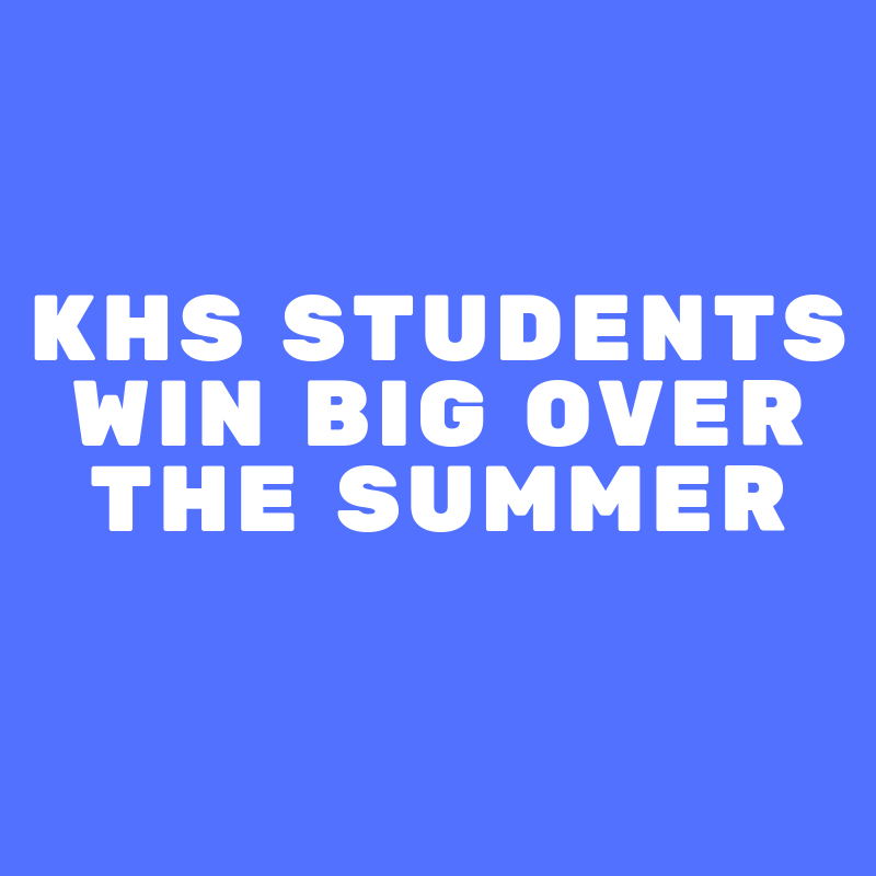 image reads khs students win big over the summer