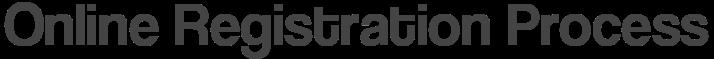 Online Registration Process Banner