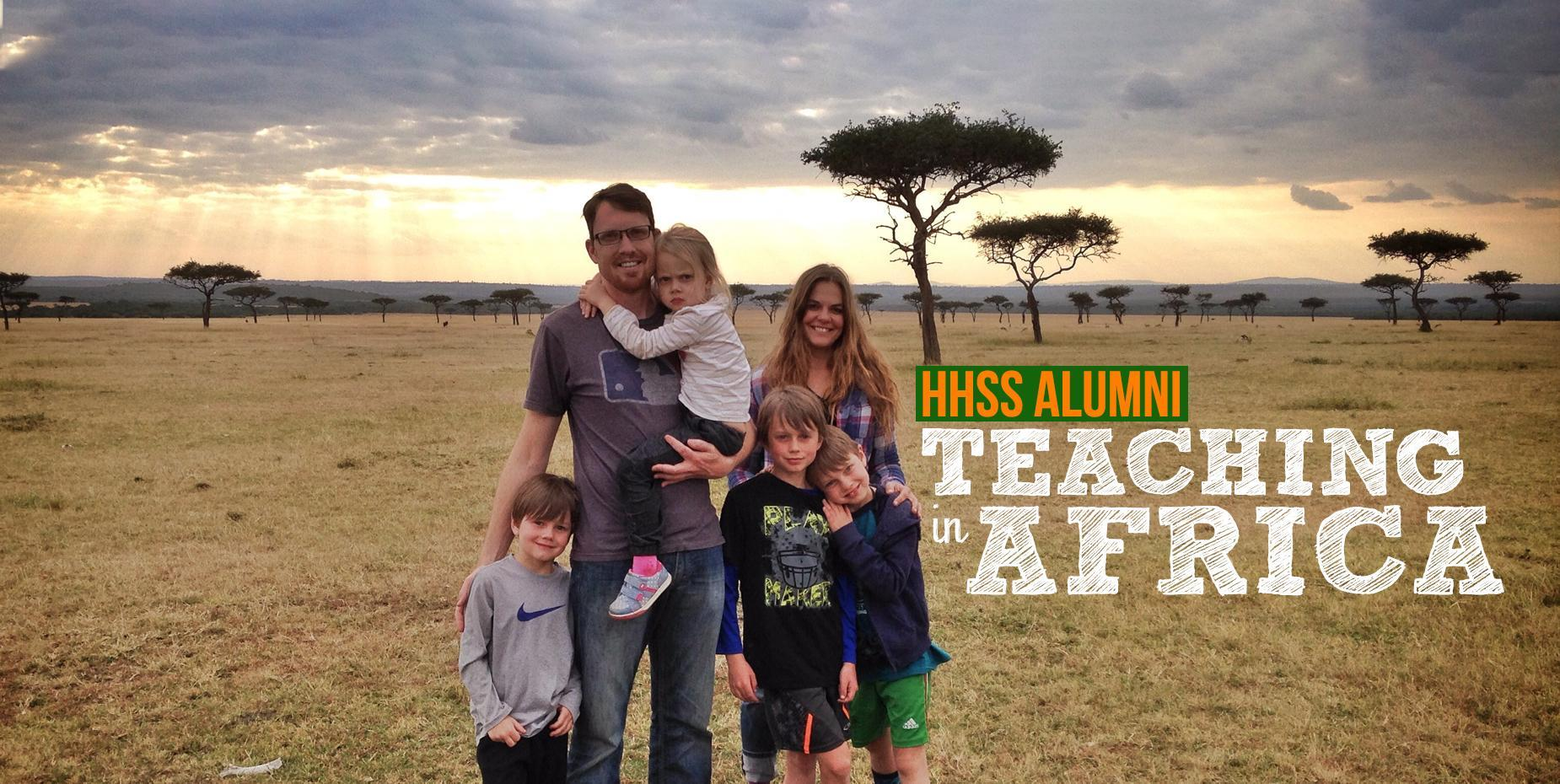 Photo of Hansen family in Africa with title that says HHSS alumni teaching in Africa