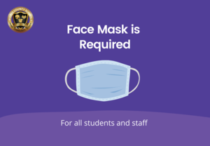 Face Mask Required for all students and staff
