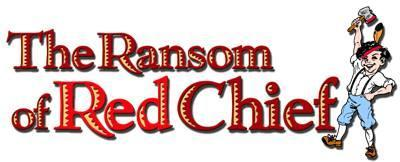 The Ransom of Red Chief - Evening Performance 6pm - Gym - Open to the Public - Featured Photo