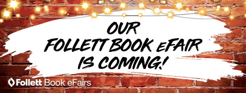Our Follett Book eFair Is Coming! Follett Book eFairs