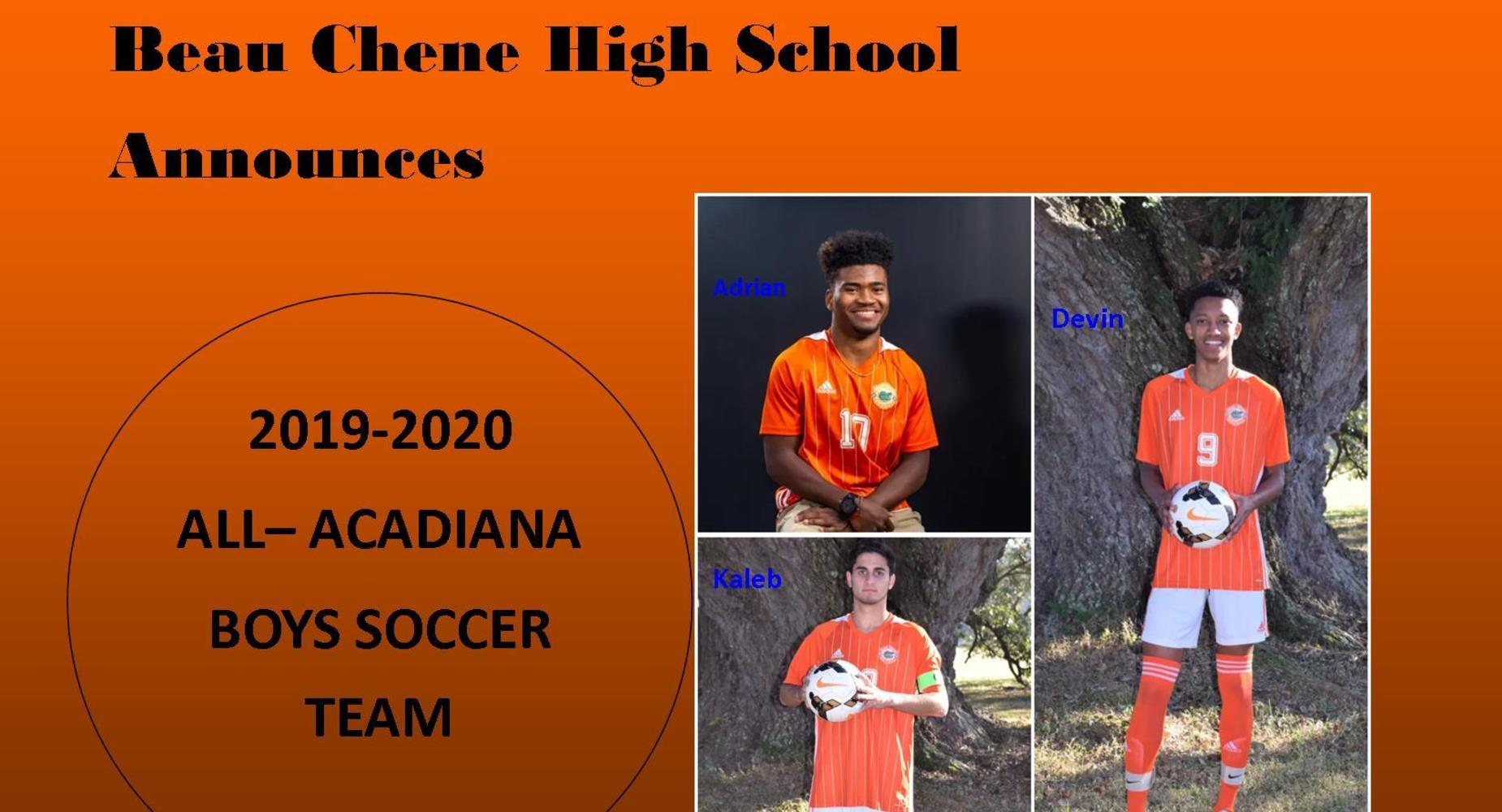 2019-2020-All State Acadiana Boys Soccer:  Adrian E., Kaleb D., and Devin A.