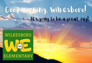 Good Morning Wilkesboro! It's going to be a great day!