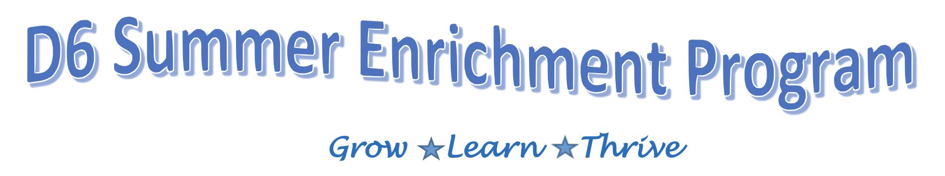 District 6 Summer Enrichment Program