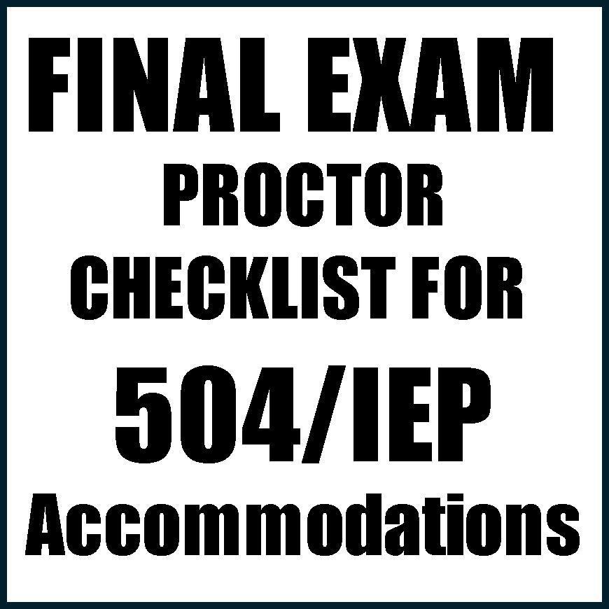 Final Exam Proctor Checlist 504-IEP