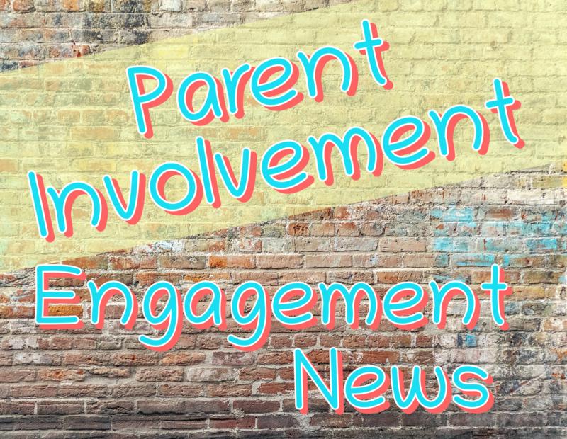 Parent Involvement Engagement News