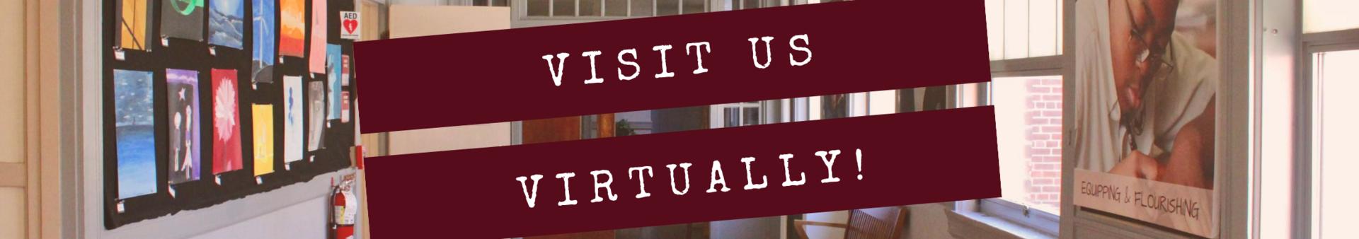 Visit us virtually!