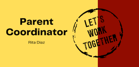 maroon and yellow banner with a stamp that says Let's work together and parent coordinator Rita Diaz