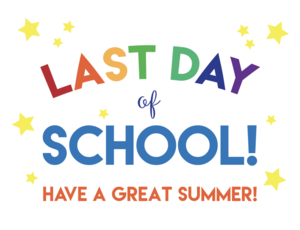 Last day of school is June 6. Have a great summer!