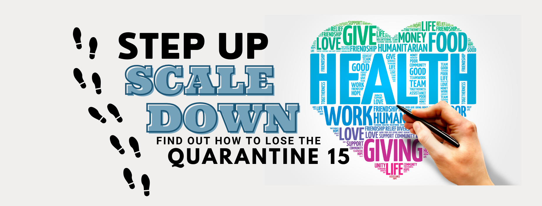 Step Up, Scale Down Lose the Quarantine 15