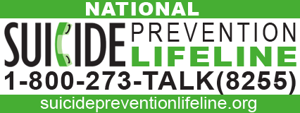 National Suicide Prevention Lifeline 1-800-273-(TALK)8255