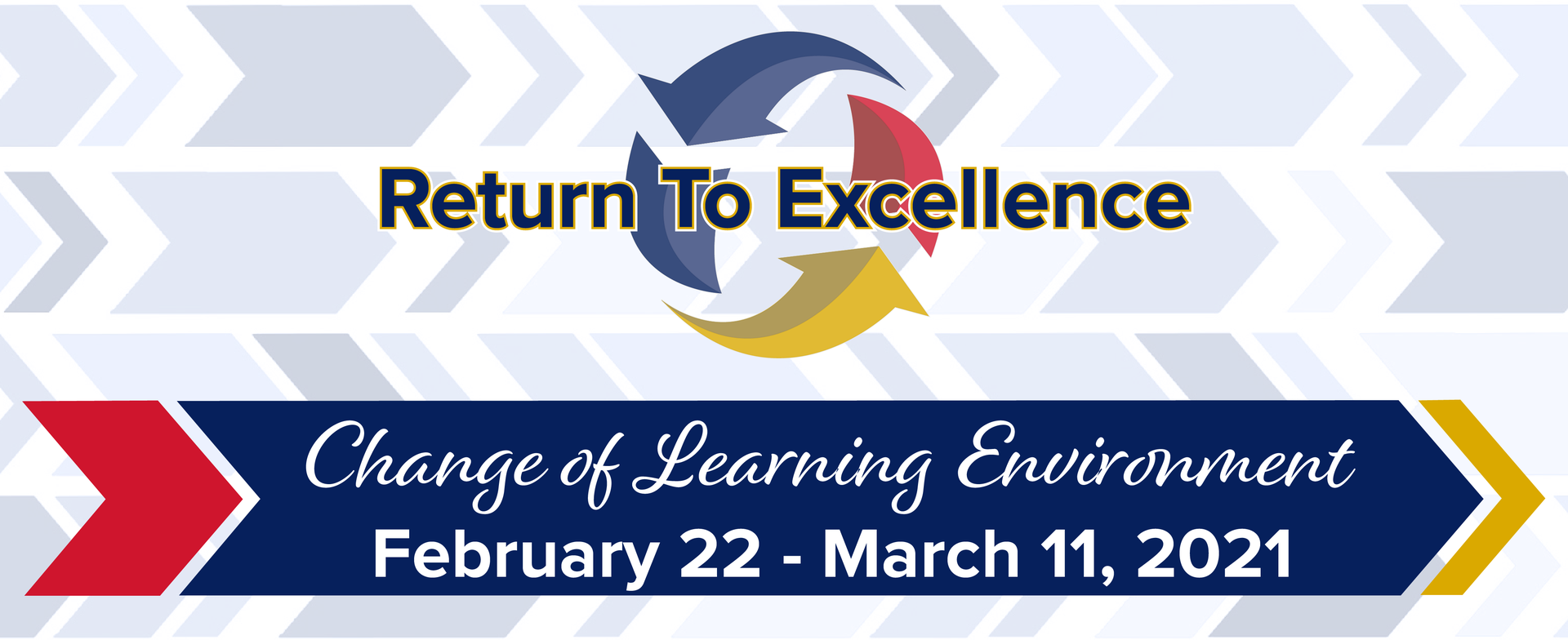 Return to Excellence –Change of Leanring Environment –October 2 through October 11 @ 11:59PM, 2020