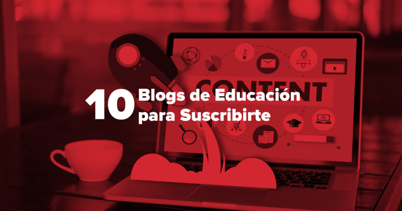 10 Blogs de Educación para Suscribirte Featured Photo