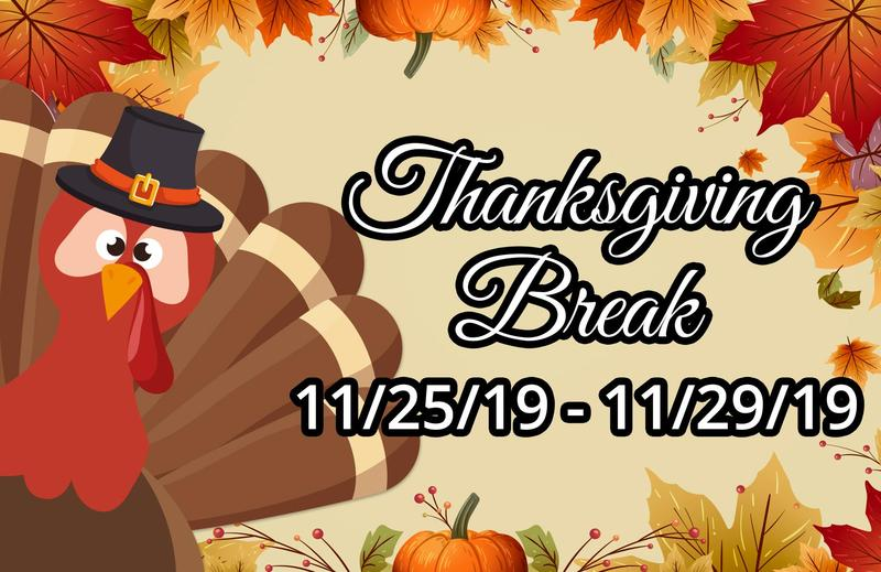 School district office and school sites will be closed during the Thanksgiving Break 11/25-11/29