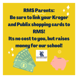 RMS Parents_ Be sure to link your Kroger and Publix shopping cards to RMS! (1).png