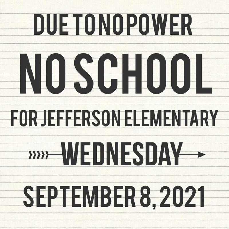 Due to no power no school at Jeff elementary Wednesday, September 8, 2021