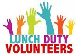 lunch duty volunteers needed