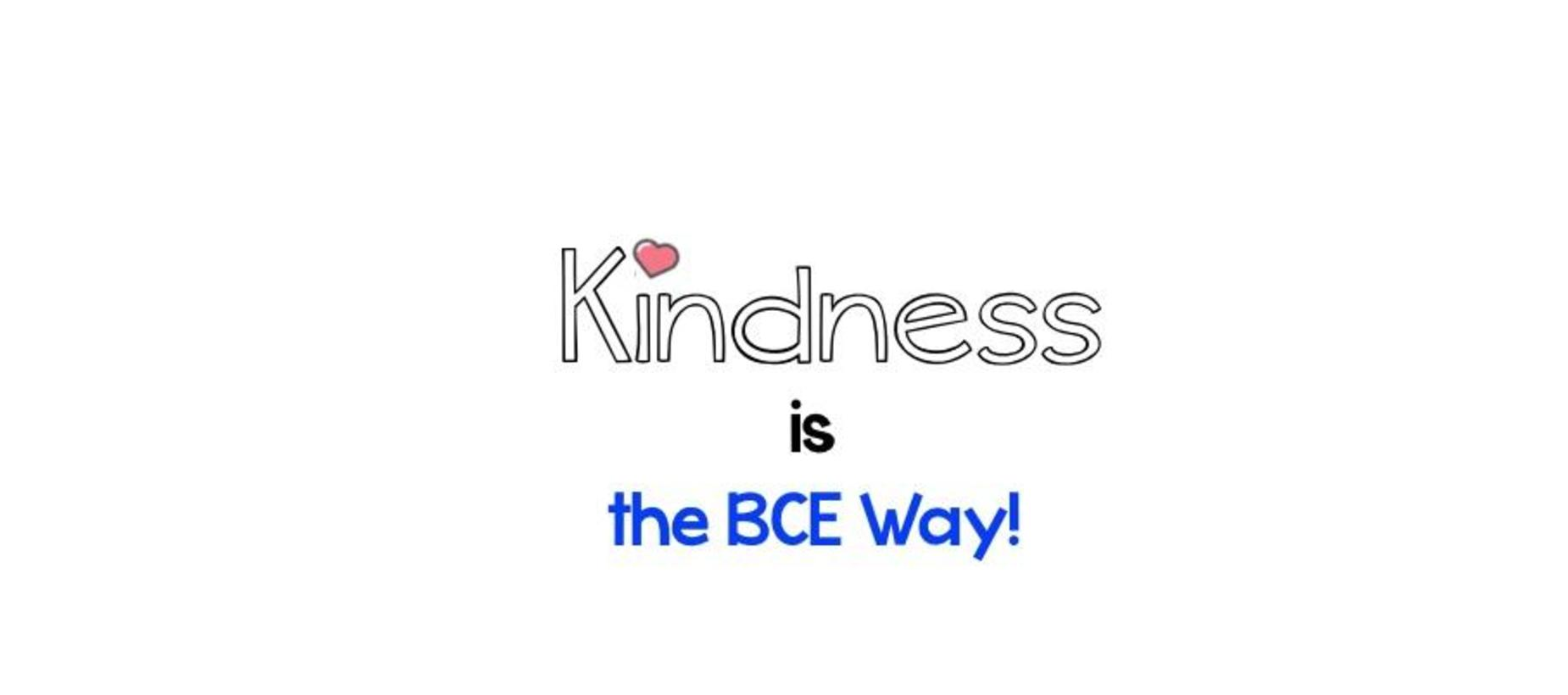 Kindness is the BCE Way!
