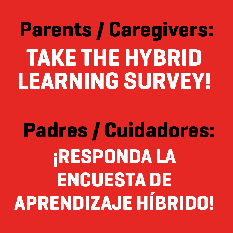 Graphic that states:  Parents / Caregivers: Take the hybrid learning survey! - Padres / cuidadores: ¡Responda la encuesta de aprendizaje híbrido!