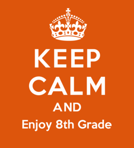 keep calm 8th graders