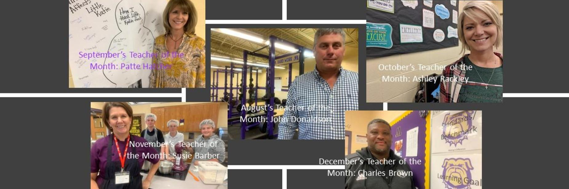 This picture shows first semester's teachers of the month: August is John Donaldson, September is Patte Hatcher, October's is Ashley Rackley, November's is Susie Barber, and December's is Chuckie Brown